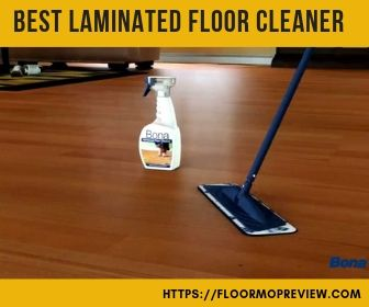Top 5 Best Laminate Floor Cleaner Reviews Amp Buying Guide 2020